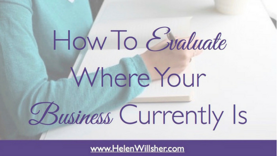 How to Evaluate Where Your Business Currently is